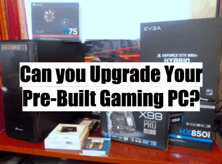 can-you-upgrade-your-prebuilt-gaming-pc