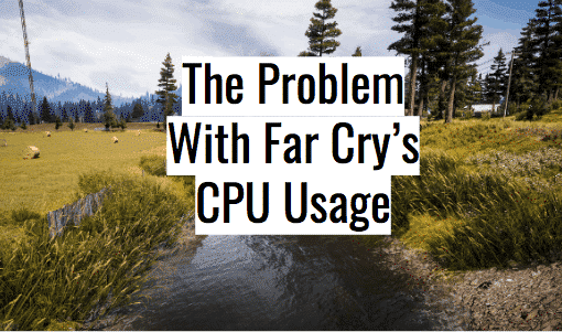 far-cry-5-cpu-usage-issue