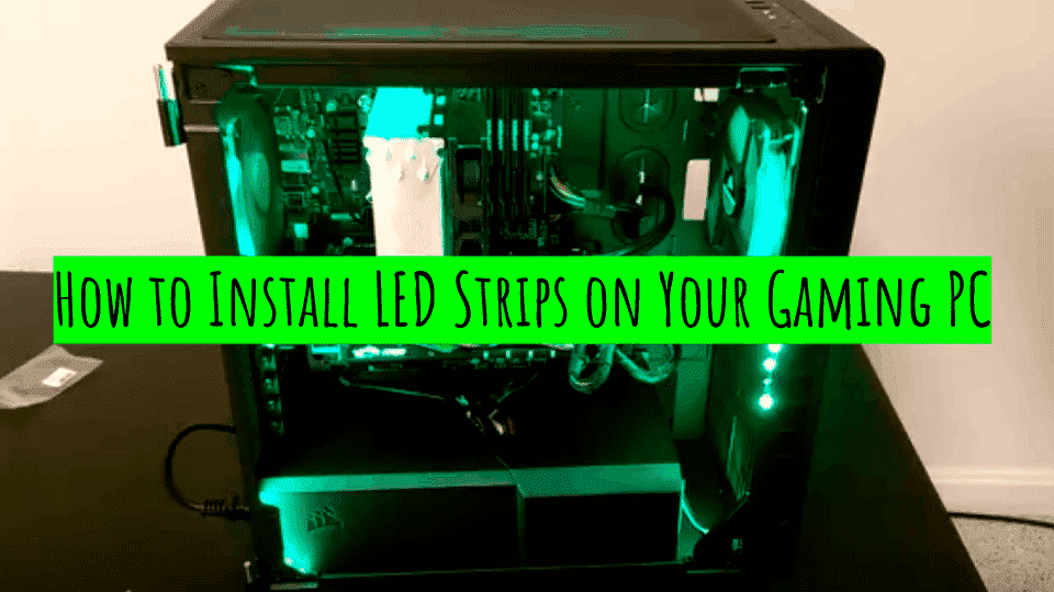 how-to-install-led-strips-on-gaming-pc
