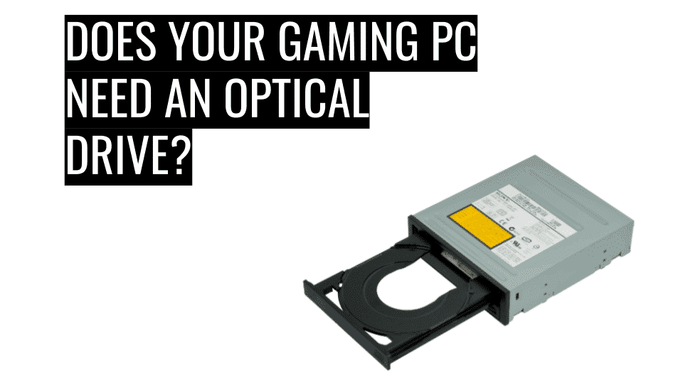 does-your-gaming-pc-need-an-optical-drive-thumbnail